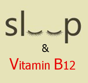 Sleep and Vitamin B12