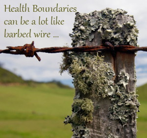Health Boundaries can be like barbed wire