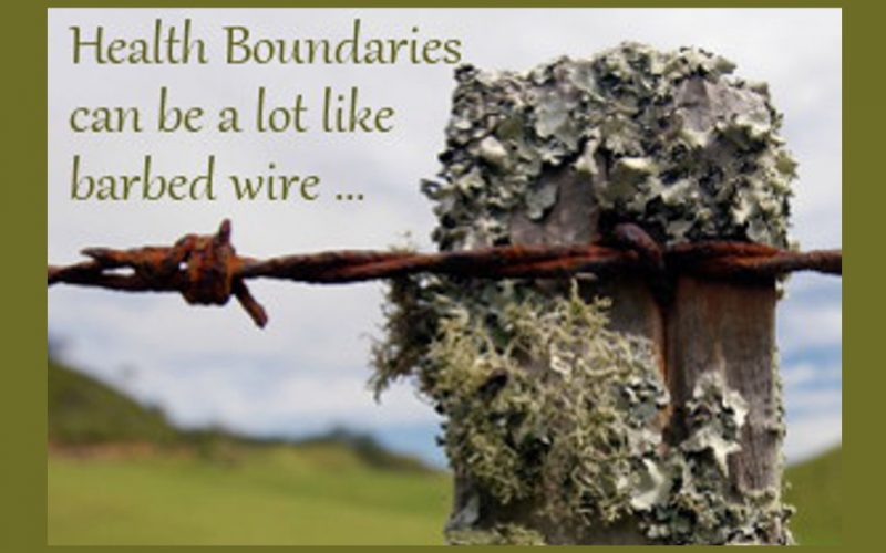 Health Boundaries can be a lot like Barbed Wire